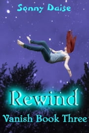 Rewind (Vanish Book Three) ebook by Sonny Daise
