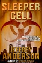 Sleeper Cell ebook by Jeffrey Anderson