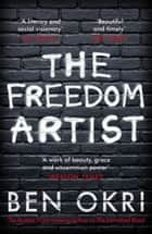 The Freedom Artist ebook by Ben Okri