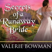 Secrets of a Runaway Bride audiobook by Valerie Bowman