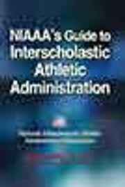NIAAA's Guide to Interscholastic Athletic Administration ebook by National Interscholastic Athletic Administrators Association,Michael Blackburn,Eric Forsyth,John Olson,Bruce Whitehead