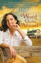Word Gets Around (Welcome to Daily, Texas Book #2) ebook by Lisa Wingate