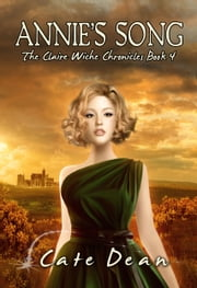 Annie's Song - The Claire Wiche Chronicles Book 4 ebook by Cate Dean