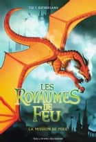 Les Royaumes de Feu (Tome 8) - La Mission de Péril ebook by Tui T. Sutherland
