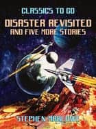 Disaster Revisited and five more stories ebook by