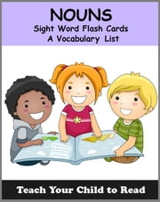 NOUN - Sight Word Flash Cards - A Vocabulary List ebook by Adele Jones