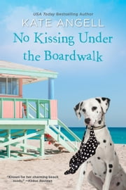 No Kissing under the Boardwalk ebook by Kate Angell