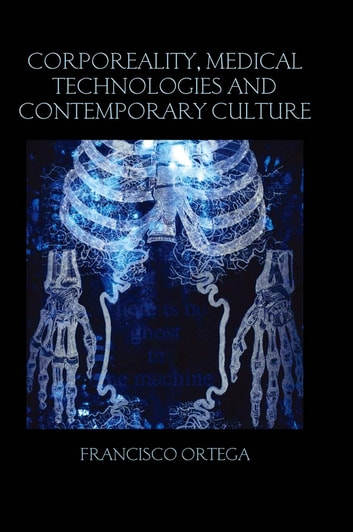 Corporeality, Medical Technologies and Contemporary Culture ebook by Francisco Ortega