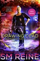 Drawing Dead - Dana McIntyre Must Die, #1 ebook by SM Reine