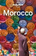 Lonely Planet Morocco ebook by Lonely Planet,Paul Clammer,James Bainbridge,Paula Hardy,Helen Ranger