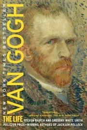 Van Gogh - The Life ebook by Kobo.Web.Store.Products.Fields.ContributorFieldViewModel