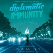 Diplomatic Immunity audiobook by Brodi Ashton
