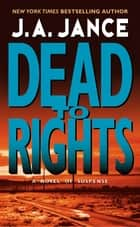 Dead to Rights ebook by J. A Jance