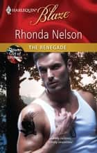 The Renegade ebook by Rhonda Nelson