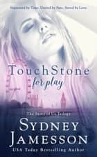 TouchStone for Play #1 ebook by Sydney Jamesson