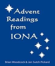 Advent Readings from Iona ebook by Brian Woodcock, Jan Sutch Pickard