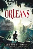 Orleans ebook by Sherri L. Smith