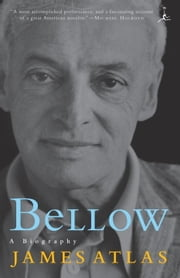 Bellow - A Biography ebook by James Atlas
