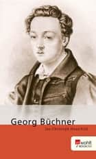 Georg Büchner ebook by Jan-Christoph Hauschild