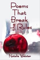 Poems that Break the Rules ebook by Natalie Webster