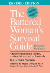 The Battered Woman's Survival Guide - Breaking the Cycle ebook by Jan Berliner Statman