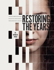 Restoring the Years - A Healing Workbook for Women Dealing With Their Husband's Pornography/Sexual Addiction ebook by Gwyneth Pierce
