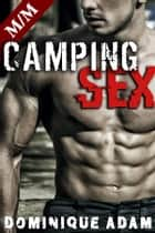 Camping Sex M/M ebook by dominique adam
