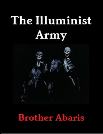 The Illuminist Army ebook by Brother Abaris