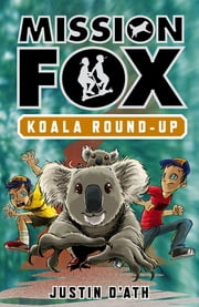 Koala Roundup: Mission Fox Book 8 ebook by Justin D'Ath