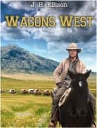 Wagons West ebook by J H Ellison