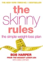 The Skinny Rules ebook by Bob Harper, Greg Critser
