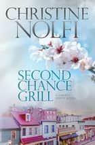 Second Chance Grill ebook by Christine Nolfi