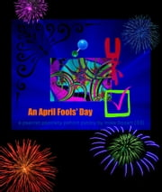 An April Fools' Day ebook by Mike Bozart