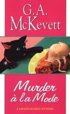 Murder A' La Mode ebook by G.A. McKevett