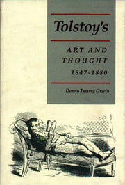 Tolstoy's Art and Thought, 1847-1880 ebook by Donna Tussing Orwin