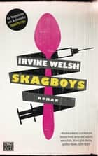 Skagboys - Roman ebook by Irvine Welsh, Daniel Müller