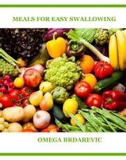 Meals for easy Swallowing ebook by Omega Brdarevic