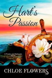 Hart's Passion-A Lowcountry Seduction~The Saga Continues - Book One included Free-Book Two of a Three Book Saga ebook by Chloe Flowers