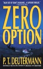 Zero Option ebook by P. T. Deutermann