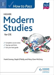 How to Pass Higher Modern Studies for CfE ebook by Frank Cooney,Steph O'Reilly,Mary Clare McGinty