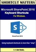 Microsoft Skype For Business 2016 Keyboard Shortcuts For Windows - Shortcut Matters ebook by U. C-Abel Books