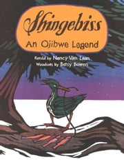 Shingebiss - An Ojibwe Legend ebook by Nancy Van Laan,Betsy Bowen
