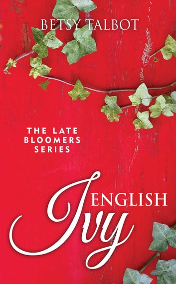 English Ivy - A Contemporary Romance ebook by Betsy Talbot