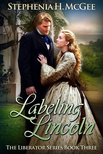Labeling Lincoln - The Liberator Series, #3 ebook by Stephenia McGee