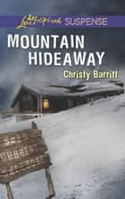 Mountain Hideaway ebook by Christy Barritt