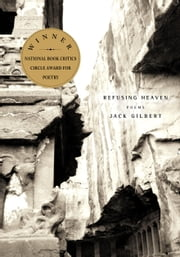 Refusing Heaven ebook by Jack Gilbert