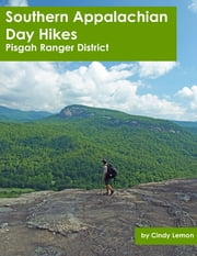 Southern Appalachian Day Hikes: Pisgah Ranger District ebook by Cindy Lemon
