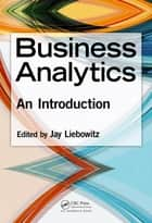 Business Analytics - An Introduction ebook by Jay Liebowitz