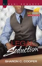 Legal Seduction (Mills & Boon Kimani) ebook by Sharon C. Cooper
