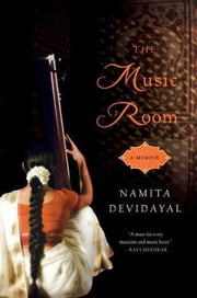 The Music Room - A Memoir ebook by Namita Devidayal